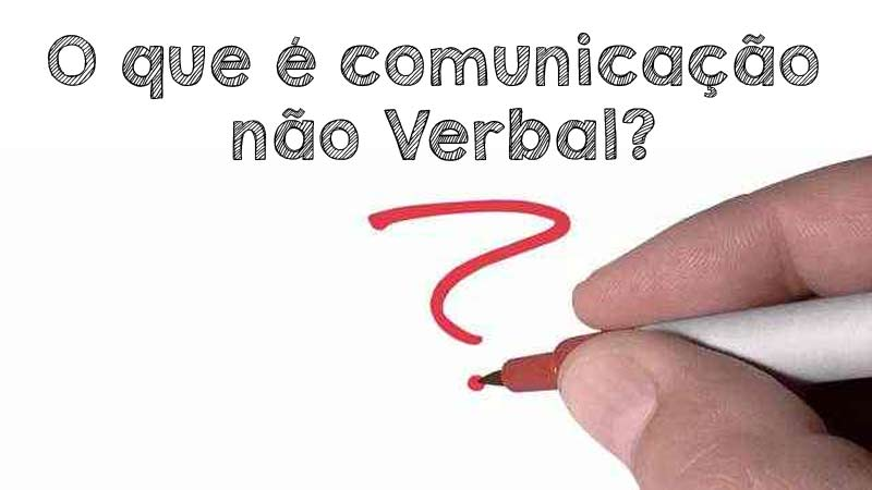 O que é comunicação não verbal